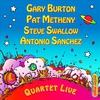 Cover of the album Gary Burton, Pat Metheny, Steve Swallow & Antonio Sanchez: Quartet Live!