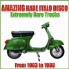 Cover of the album Amazing Rare Italo Disco (From 1983 to 1988 Extremely Rare Tracks)