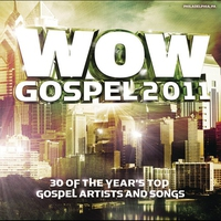 Cover of the track WOW Gospel 2011 - 30 Of the Year's Top Gospel Artists and Songs