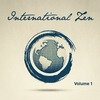 Couverture de l'album International Zen, Vol. 1 (20 Relaxing Melodies from Around the World to Help You Unwind)