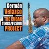 Cover of the album German Velazco Presenta The Cuban Timba/Fusion Project