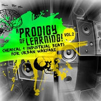 Cover of the track A Prodigy of Learning - Chemical & Industrial Beats for Urban Warfare, Vol. 2