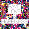Cover of the album Rave, Love & Happiness (The Ultimate Summer of Rave)