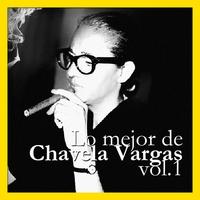 Couverture du titre Lo Mejor de Chavela Vargas, Vol. 1