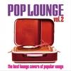 Couverture de l'album Pop Lounge, Vol. 3 (The Best Lounge Covers of Popular Songs)