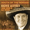 Couverture de l'album South of the Border: Gene Autry Sings the Songs of Old Mexico