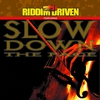 Cover of the album Riddim Driven - Slow Down the Pace
