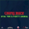 Cover of the album Gyal You a Party Animal - Single