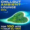 Couverture de l'album Chill Out Ambient Lounge 2016 (Top 100 Hits + 4hr DJ Mix)