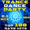 Cover of the album Trance Dance Party DJ Mix - Top 100 Rave Hits 2015