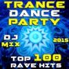 Couverture de l'album Trance Dance Party DJ Mix - Top 100 Rave Hits 2015