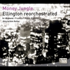 Cover of the album Money Jungle - Ellington reorchestrated