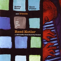 Couverture du titre Bobby Shew, Gary Foster and Friends Play the Music of Reed Kotler