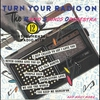 Couverture de l'album Turn Your Radio On