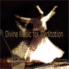 Cover of the album Divine Music for Meditation