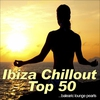 Couverture de l'album Ibiza Chillout Top 50...Balearic Lounge Pearls