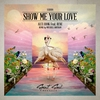 Cover of the album Show Me Your Love (feat. Rene) - Single
