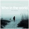 Couverture de l'album Who in the World - Single
