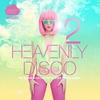 Cover of the album Heavenly Disco, Vol. 2