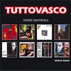Cover of the album TuttoVasco: Vivere una favola