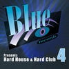 Cover of the album Blue Records Presents Hard House & Hard Club, Vol. 4