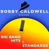 Couverture de l'album Bobby Caldwell Croons Big Band Hits & Standards