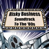 Cover of the album Risky Business: Soundtrack to the '80s