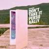 Cover of the album Don't Take It Personally