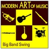 Couverture de l'album Modern Art of Music: Big Band Swing