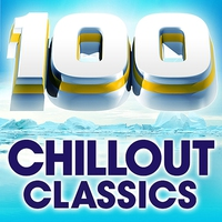 Cover of the track 100 Chillout Classics: The Worlds Best Chillout Album