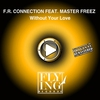 Cover of the album Without Your Love (feat. Master Freez) - EP