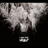 Couverture de l'album I am the Wolf