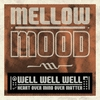 Cover of the album Well Well Well (Heart Over Mind Over Matter)