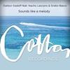 Couverture du titre Sounds Like a Melody (feat. Nacho Lezcano & Grabo Bakos)