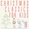 Couverture de l'album Christmas Classics for Kids