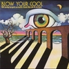 Cover of the album Blow Your Cool