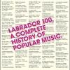 Couverture de l'album Labrador 100, a Complete History of Popular Music