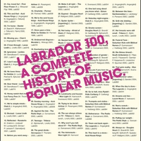 Cover of the track Labrador 100, a Complete History of Popular Music