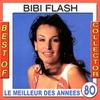 Couverture de l'album Best of Bibi Flash Collector (Le meilleur des années 80)