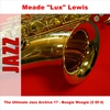 Cover of the album The Ultimate Jazz Archive 17: Boogie Woogie - Meade Lux Lewis (2 of 4)