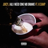 Couverture du titre All I Need (One Mo Drank) [feat. K CAMP]