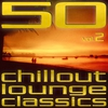Cover of the album 50 Chillout Lounge Classics, Vol. 2
