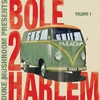 Cover of the album Bole 2 Harlem, Vol. 1