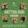 Couverture de l'album Better Run Riddim