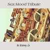 Cover of the album Sax Mood Tribute to Kenny G