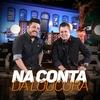 Cover of the album Na Conta da Loucura - Single