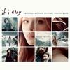 Couverture de l'album If I Stay (Original Motion Picture Soundtrack) [Deluxe Version]