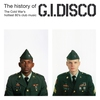 Couverture de l'album The History of G.I. Disco - The Cold War's Hottest 80's Club Music