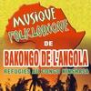 Couverture de l'album Musique Folklorique de Bakongo de l'Angola