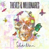 Cover of the album Thieves and Millionaires